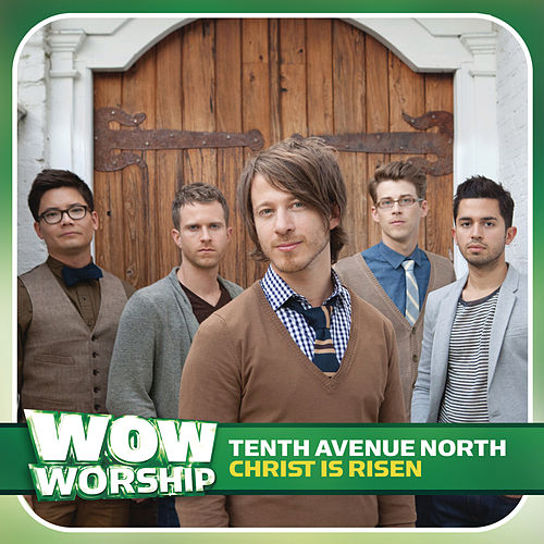 Christ Is Risen by Tenth Avenue North