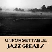 Unforgettable: Jazz Greats de Various Artists