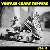 Vintage Chart Toppers, Vol. 5 by Various Artists