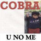 U No Me by Cobra