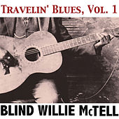 Travelin' Blues, Vol. 1 by Blind Willie McTell