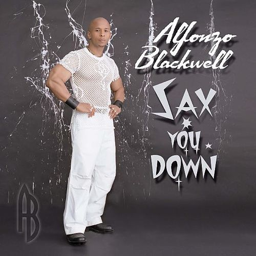 Sax You Down by Alfonzo Blackwell