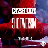 She Twerkin von Ca$h Out