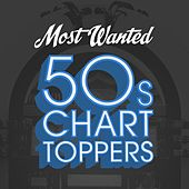 Most Wanted 50s Chart Toppers von Various Artists