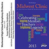 2013 Midwest Clinic: Westwood High School Symphony Orchestra by Various Artists