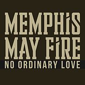 No Ordinary Love by Memphis May Fire