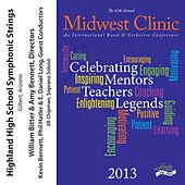 2013 Midwest Clinic: Highland High School Symphonic Strings by Various Artists