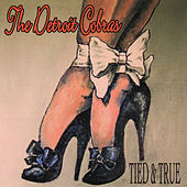 Tied & True by The Detroit Cobras