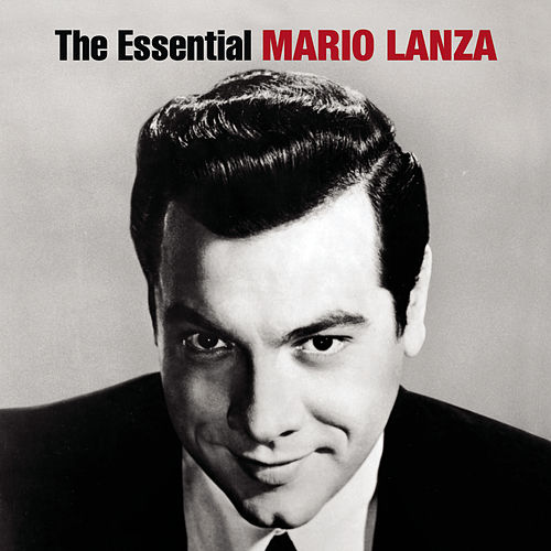 The Essential Mario Lanza by Various Artists