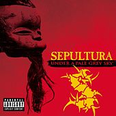 Under a Pale Grey Sky (Live) by Sepultura