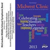 2013 Midwest Clinic: McCracken Middle School Symphonic Band by McCracken Middle School Symphonic Band