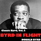 Classic Byrd, Vol. 2: Byrd in Flight by Donald Byrd