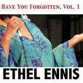 Have You Forgotten, Vol. 1 de Ethel Ennis
