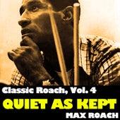Classic Roach, Vol. 4: Quiet as Kept de Max Roach