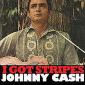 I Got Stripes von Johnny Cash
