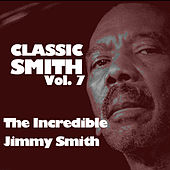 Classic Smith, Vol. 7: The Incredible Jimmy Smith von Jimmy Smith