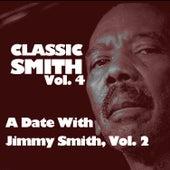 Classic Smith, Vol. 4: A Date with Jimmy Smith, Vol. 2 von Jimmy Smith