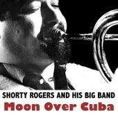 Moon Over Cuba di Shorty Rogers