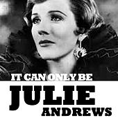 It Can Only Be de Julie Andrews