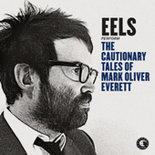 The Cautionary Tales Of Mark Oliver Everett von Eels