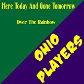 Here Today and Gone Tomorrow by Ohio Players