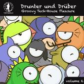 Drunter und Drüber, Vol. 6 - Groovy Tech House Pleasure! de Various Artists