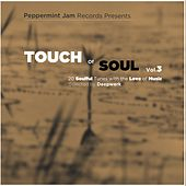 Peppermint Jam Pres. - Touch of Soul, Vol. 3 - 20 Soulful Tunes with the Love of Music, Selected by Deepwerk von Various Artists