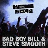 Mmm Drop by Bad Boy Bill