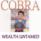 Wealth Untamed by Cobra