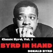 Classic Byrd, Vol. 1: Byrd in Hand by Donald Byrd