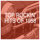 Top Rockin' Hits of 1958 by Various Artists