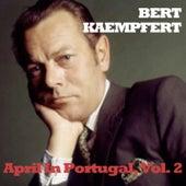 April In Portugal, Vol. 2 by Bert Kaempfert