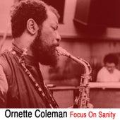 Focus on Sanity von Ornette Coleman