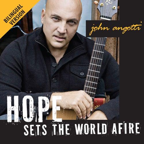 Hope Sets the World Afire (Bilingual Version) by John Angotti
