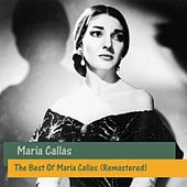 The Best Of Maria Callas (Remastered) by Maria Callas