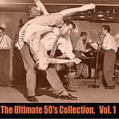The Ultimate 50's Collection, Vol. 1 de Various Artists