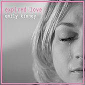 Expired Love by Emily Kinney