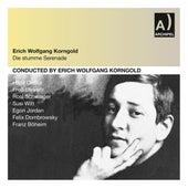 Korngold: Die stumme Serenade (Recorded 1951) von Various Artists