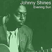 Evening Sun by Johnny Shines