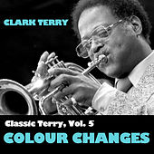 Classic Terry, Vol. 5: Colour Changes di Clark Terry