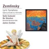 Zemlinsky: Lyric Symphony etc by James Conlon