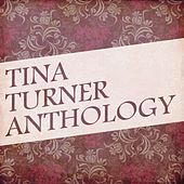 Tina Turner Anthology by Tina Turner