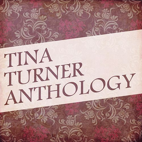Tina Turner Anthology by Tina Turner
