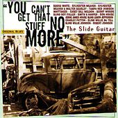 The Slide Guitar: You Can't Get That Stuff No More by Various Artists