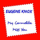 My Carmelita by Eugene Knox