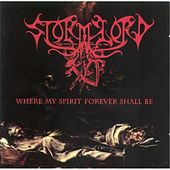 Where My Spirit Forever Shall Be by Stormlord