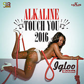 Touch You 2016 - Single von Alkaline