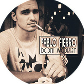 Dont Worry by Pablo Fierro