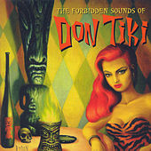 The Forbidden Sounds Of Don Tiki by Don Tiki