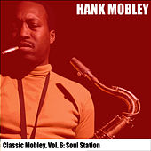 Classic Mobley, Vol. 6: Soul Station von Hank Mobley